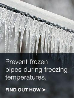 Prevent frozen pipes during freezing temperatures