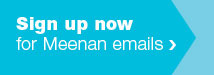 Sign up for Meenan emails
